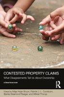 Contested Property Claims What Disagreement Tells Us About Ownership by Maja Hojer Bruun