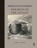 Dolmens in the Levant by James A. Fraser