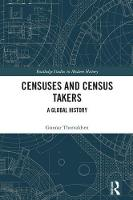 Censuses and Census Takers A Global History by Gunnar (University of Tromso, Norway) Thorvaldsen