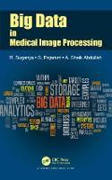Big Data in Medical Image Processing by R. Suganya