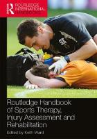 Routledge Handbook of Sports Therapy, Injury Assessment and Rehabilitation by Keith Ward