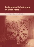 Underground Infrastructure of Urban Areas 4 Proceedings of the 13th International Conference on Underground Infrastructure of Urban Areas (UIUA 2017), October 25-26, 2017, Wrocklaw, Poland by Cezary (Faculty of Civil Engineering, Wroclaw University of Technology, Poland) Madryas