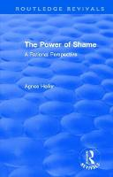 : The Power of Shame (1985) A Rational Perspective by Agnes Heller