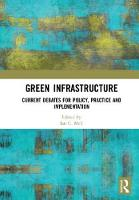 Green Infrastructure Current Debates for Policy, Practice and Implementation by Ian C. (University of Liverpool, UK) Mell