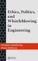 Ethics, Politics, and Whistleblowing in Engineering by Nicholas Sakellariou