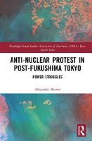 Anti-nuclear Protest in Post-Fukushima Tokyo Power Struggles by Alexander James (Australia) Brown
