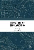 Narratives of Secularization by Peter (University of Queensland, Australia) Harrison