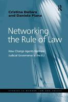 Networking the Rule of Law How Change Agents Reshape Judicial Governance in the EU by Cristina Dallara, Daniela Piana