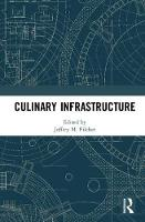 Culinary Infrastructure by Jeffrey (University of Toronto, Canada) Pilcher