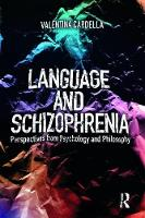 Language and Schizophrenia Perspectives from Psychology and Philosophy by Valentina (University of Messina, Italy) Cardella