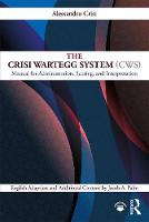 The Crisi Wartegg System (CWS) Manual for Administration, Scoring, and Interpretation by Alessandro (Italian Institute of  Wartegg, Rome) Crisi, Jacob A. (Southern California Center for Collaborative Assessment Palm
