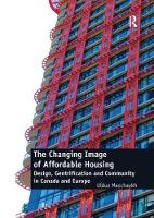 The Changing Image of Affordable Housing Design, Gentrification and Community in Canada and Europe by Dr. Ulduz Maschaykh