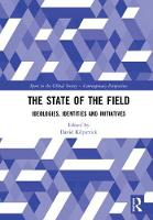 The State of the Field Ideologies, Identities and Initiatives by David Kilpatrick