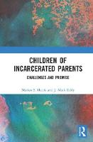 Children of Incarcerated Parents Challenges and Promise by Marian Sabrina (University of Washington, Tacoma, WA, USA) Harris