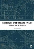 Parliament, Inventions and Patents A Research Guide and Bibliography by Phillip Johnson