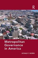 Metropolitan Governance in America by Donald F. Norris