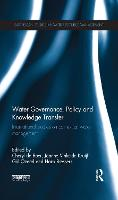 Water Governance, Policy and Knowledge Transfer International Studies on Contextual Water Management by Cheryl de (University of Twente, the Netherlands) Boer