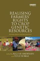 Realising Farmers' Rights to Crop Genetic Resources Success Stories and Best Practices by Regine (Fridtjof Nansen Institute, Lysaker, Norway) Andersen