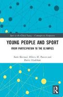 Young People and Sport From Participation to the Olympics by Berit Skirstad