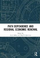 Path Dependence and Regional Economic Renewal by Arne Isaksen