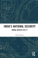 India's National Security Annual Review 2016-17 by Satish (Director, Foundation for National Security Research, India) Kumar