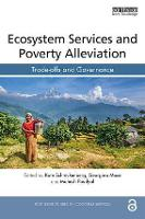 Ecosystem Services and Poverty Alleviation (OPEN ACCESS) Trade-offs and Governance by Kate (Ecosystem Services for Poverty Alleviation, UK) Schreckenberg