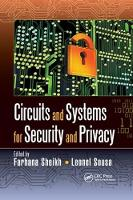 Circuits and Systems for Security and Privacy by Farhana (Portland, Oregon, USA) Sheikh