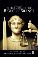The Rise and Fall of the Right of Silence by Hannah (University of Manchester, UK) Quirk