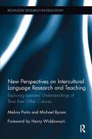 New Perspectives on Intercultural Language Research and Teaching Exploring Learners' Understandings of Texts from Other Cultures by Melina Porto, Michael Byram