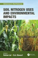 Soil Nitrogen Uses and Environmental Impacts by Rattan Lal
