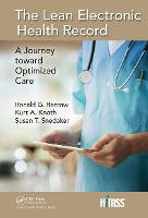 The Lean Electronic Health Record A Journey toward Optimized Care by Ronald Bercaw, Kurt A. Knoth, Susan T. Snedaker