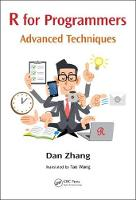 R for Programmers Advanced Techniques by Dan Zhang