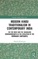 Modern Hindu Traditionalism in Contemporary India The Evolution of the Ramanandi Sampradaya by Daniela (School of Oriental and African Studies, University of London, UK) Bevilacqua