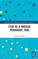 Film as a Radical Pedagogical Tool by Deirdre O'Neill