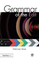 Grammar of the Edit by Christopher J. Bowen, Roy Thompson