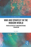 War and Strategy in the Modern World From Blitzkrieg to Unconventional Terror by Azar (Tel Aviv University, Israel) Gat