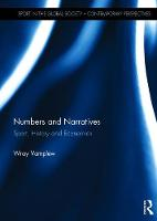 Numbers and Narratives Sport, History and Economics by Professor Wray Vamplew