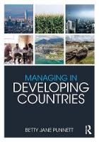Managing in Developing Countries by Betty Jane (University of the West Indies - Cave Hill, Barbados) Punnett