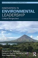 Innovation in Environmental Leadership Critical Perspectives by Benjamin W. Redekop