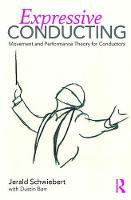 Expressive Conducting Movement and Performance Theory for Conductors by Jerald Schwiebert, Dustin Barr