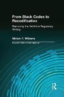 From Black Codes to Recodification Removing the Veil from Regulatory Writing by Miriam F. Williams, Charles H. Sides