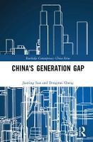 China's Generation Gap by Jiaming (Fudan University, China; Texas A&M University, USA; Shanghai Academy of Social Sciences, China) Sun, Dongmei Cheng
