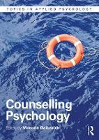 Counselling Psychology by Victoria (Assessor for the British Psychological Society Qualification in Counselling Psychology serving the Divisio Galbraith