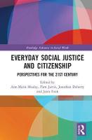 Everyday Social Justice and Citizenship Perspectives for the 21st Century by Ann Marie (Leeds Trinity University, UK) Mealey