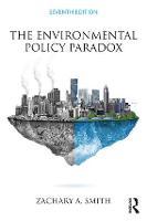 The Environmental Policy Paradox by Zachary A. (Northern Arizona University, USA) Smith