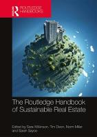 Routledge Handbook of Sustainable Real Estate by Sara Wilkinson