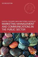 Marketing Management and Communications in the Public Sector by Martial Pasquier, Jean-Patrick Villeneuve