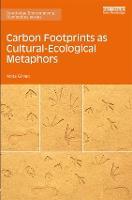 Carbon Footprints as Cultural-Ecological Metaphors by Anita (Bucknall University, USA) Girvan