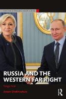 Russia and the Western Far Right Tango Noir by Anton (Visiting Fellow at the Institute for Human Sciences, Austria.) Shekhovtsov