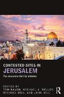 Contested Sites in Jerusalem The Jerusalem Old City Initiative by Tom Najem
